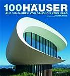 100 Häuser: Aus 100 Jahren. Von Gaudí...