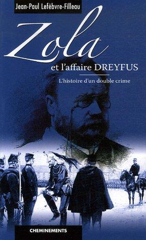 Zola et l'affaire Dreyfus : L'histoire d'un double crime