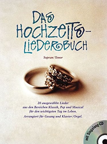 Das Hochzeits-Liederbuch -For Sopran & Tenor- (inkl. Sing-Along-CD): Liederbuch für Hohe Stimme (Sing Along-cd)