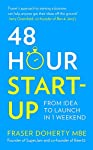 Fraser Doherty's 48-Hour-Start-Up is a handy and essential cheat sheet to starting your own business giving the key steps for developing an idea and getting it to market quickly.  Almost everyone dreams of starting their own business but very few do....