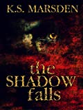 The Shadow Falls...