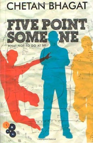 Five Point Someone: What Not to Do at IIT by Chetan Bhagat (2011) Paperback