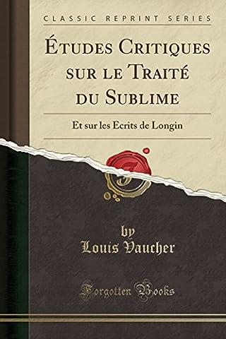 Traite Du Sublime - Etudes Critiques Sur Le Traite Du Sublime: