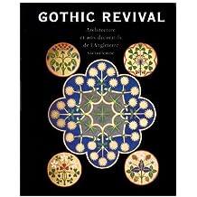 GOTHIC REVIVAL. Architecture et arts gothiques de l'Angleterre victorienne