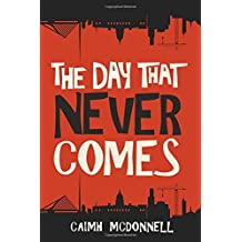 The Day That Never Comes: Volume 2 (The Dublin Trilogy)