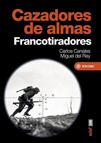 Cazadores de almas. Francotiradores (Crónicas de la Historia) por Carlos Canales