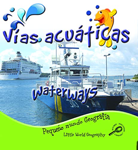 Vías acuáticas / Waterways (Pequeño Mundo: Geografía (Little World Geography)) por Ellen Mitten