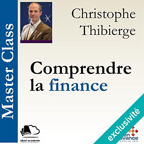 Comprendre la finance: Master Class