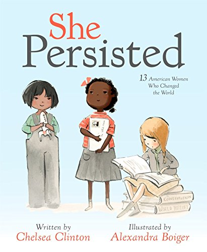 She Persisted: 13 American Women Who Changed the World por Chelsea Clinton