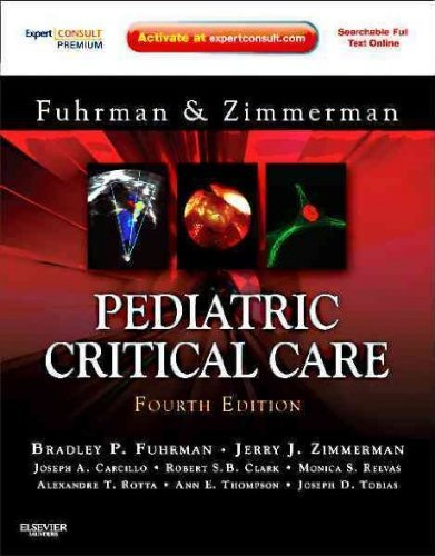 Pediatric Critical Care: Expert Consult Premium Edition - Enhanced Online Features and Print, 4e by Bradley P. Fuhrman MD (2011-04-28)