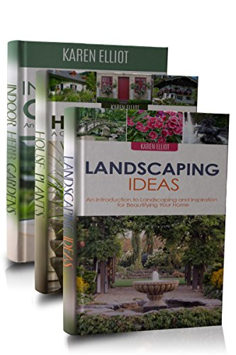 Gardening Box Set #3 (Landscaping Ideas, DIY Landscaping, Indoor Herb Gardens, Indoor Herb Gardening, House Plants, House Plants Care Book 1)