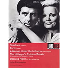 John Cassavetes - Shadows + Faces + A woman under the influence + The killing of a chinese bookie + Opening night