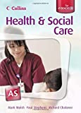 Collins A Level Health and Social Care – AS for EDEXCEL Student's Book