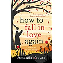 How to Fall in Love Again: The unforgettable love story from the number 1 bestseller