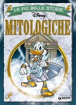 Le più belle storie Mitologiche (Storie a fumetti Vol. 22) di [Disney]