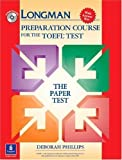 Longman Preparation Course for the TOEFL Test: The Paper Test (Student Book with Answer Key and CD-ROM) Longmans version