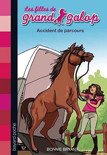 Les filles de Grand Galop, Tome 01: Accident de parcours