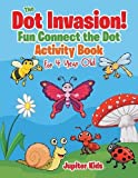 Best Jupiter Kids Kid Books For 4 Year Olds - The Dot Invasion! : Fun Connect the Dot Review