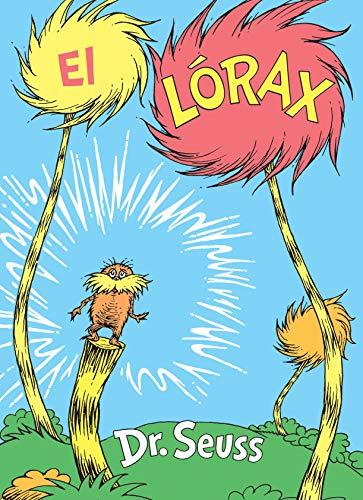 El Lórax/ The Lorax (Classic Seuss) por Dr. Seuss