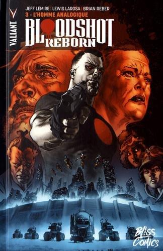 Bloodshot Reborn, Tome 3 : L'homme analogique par From Bliss comics Editions