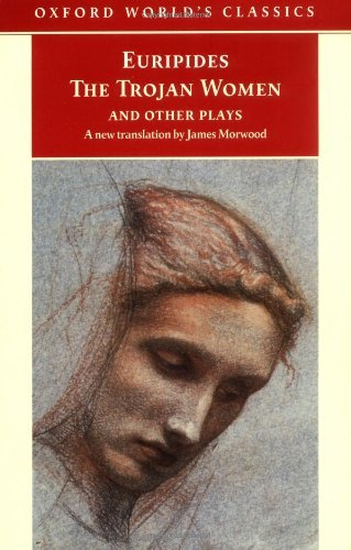 The Trojan Women and Other Plays (Oxford World's Classics) by Euripides (2001-09-20)