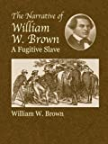 Image de The Narrative of William W. Brown, a Fugitive Slave
