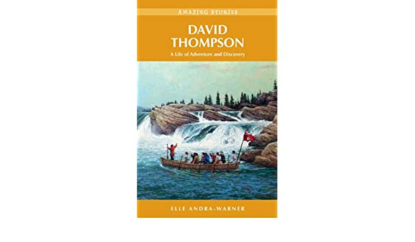 david thompson a life of adventure and discovery
