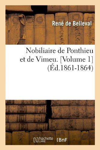 Nobiliaire de Ponthieu Et de Vimeu. [Volume 1] (Ed.1861-1864) (Histoire) par Rene De Belleval, Rene De Belleval