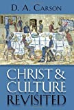 [(Christ and Culture Revisited)] [Author: D A Carson] published on (April, 2008)