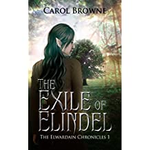 The Exile of Elindel (The Elwardian Chronicles Book 1)