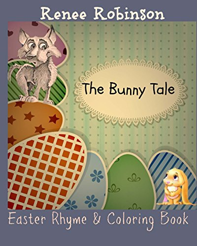 The Bunny Tale: An Easter Rhyming Story: Volume 2 (Holiday Stories & Rhymes)