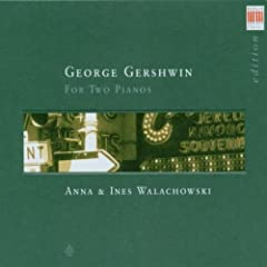 Gershwin: Works for two Pianos