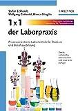 1 x 1 der Laborpraxis: Prozessorientierte Labortechnik für Studium und Berufsausbildung: Prozessorientierte Labortechni