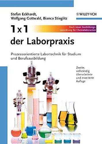 1 x 1 der Laborpraxis: Prozessorientierte Labortechnik für Studium und Berufsausbildung: Prozessorientierte Labortechnik Fur Studium Und Berufsausbildung