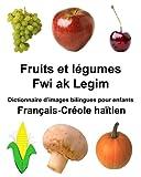 Telecharger Livres Francais Creole haitien Fruits et legumes Fwi ak Legim Dictionnaire d images bilingues pour enfants (PDF,EPUB,MOBI) gratuits en Francaise