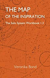 The Map of the Inspiration: The Solo System Workbook 1.3: Volume 3 (The Solo System Workbooks 1)