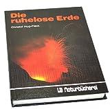 Die ruhelose Erde. Vulkane und ihre Entstehung. (Kleines Handbuch des Vulkanismus) - Christof Hug-Fleck