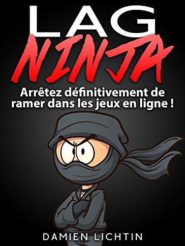 Lag Ninja: Arrêtez définitivement de ramer  dans les jeux en ligne !
