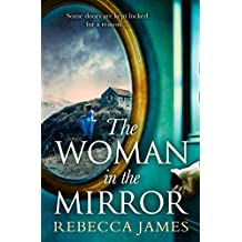 The Woman In The Mirror: A haunting gothic story of obsession, tinged with suspense (English Edition)