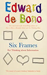 Six Frames: For Thinking About Information by Edward De Bono (2008-08-07)