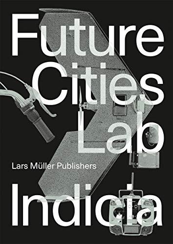 Zukunft Garten (Future Cities Laboratory: Indica 02 (Future Cities Laboratory Indicia, Band 2))