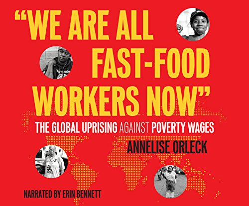 We Are All Fast Food Workers Now: The Global Uprising Against Poverty Wages