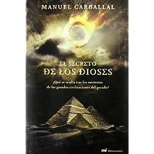 El secreto de los dioses/ The god's secret: Que Se Oculta Tras Los Misterios De Las Grandes Civilizaciones Del Pasado