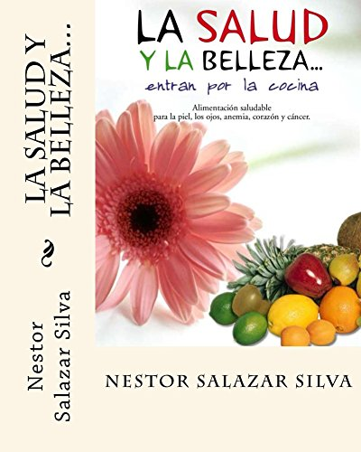 La Salud y La Belleza...: ...entran por la cocina por Nestor Salazar Silva