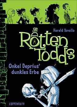 Die Rottentodds - Band 1: Onkel Deprius' dunkles Erbe
