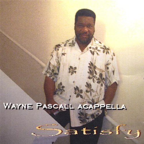 satisfy-by-pascall-wayne-acappella-2008-07-15