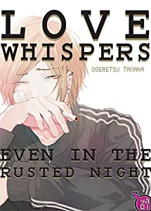 Love whispers, even in the rusted night Edition simple One-shot