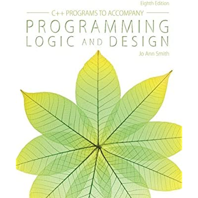 C++ Programs To Accompany Programming Logic And Design 8th