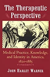 The Therapeutic Perspective by John Harley Warner (1997-11-10)