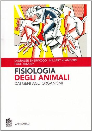 Fisiologia degli animali. Dai geni agli organismi